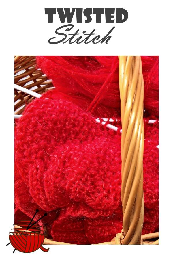 Twisted Stitch - knitting in a basket